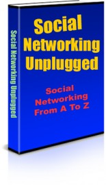 Social Networking Unplugged